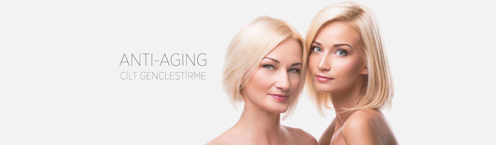 anti aging cilt gençleştirme